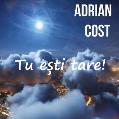 Adrian Cost - Tu Esti Tare (2019)
