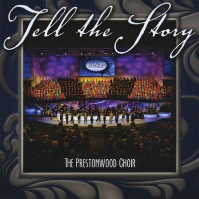 The Prestonwood Choir - Tell the Story (2010)