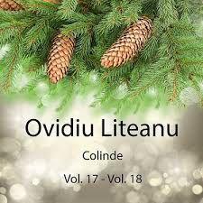 Ovidiu Liteanu - Colinde Vol.17 - Vol.18 (2017)