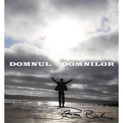 Ruben Birle - Domnul Domnilor (2013)