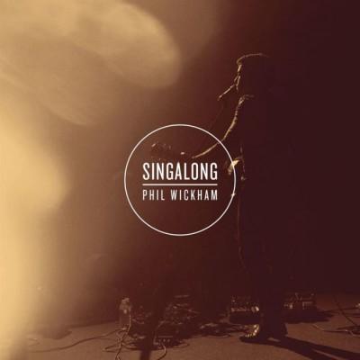 Phil Wickham - Singalong (2010)