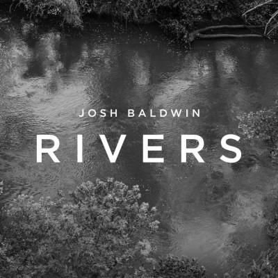 Josh Baldwin - Rivers (2014)