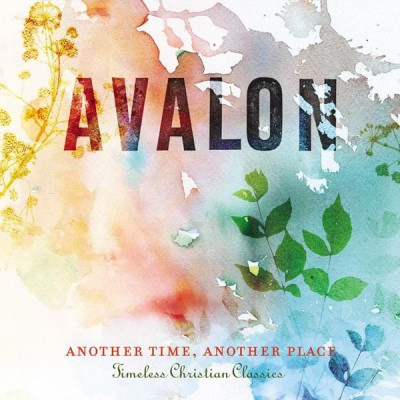 Avalon - Another Time Another Place - Timeless Christian Classics (2008)