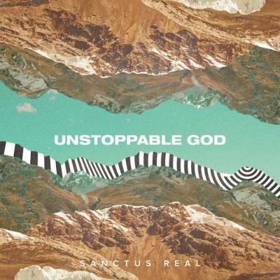 Sanctus Real - Unstoppable God (2019)