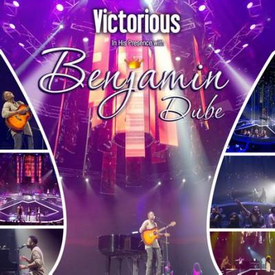 Benjamin Dube - Victorious In His Presence SD1 (2017)