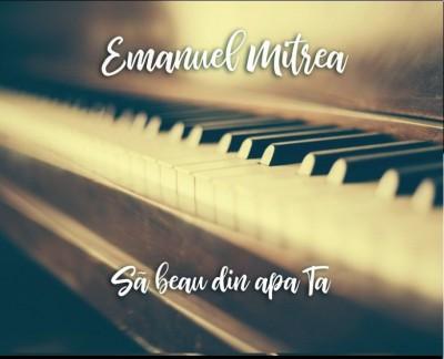 Emanuel Mitrea - Să Beau Din Apa Ta (2017)