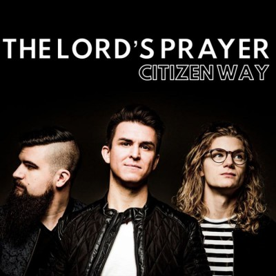 Citizen Way - The Lord's Prayer (2019)