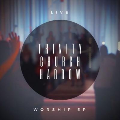 Trinity Church Harrow - Trinity Church Harrow (Live) (2018)