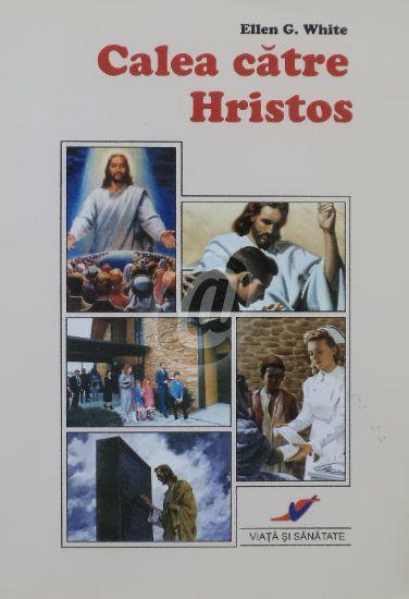 Ellen G White - Calea către Hristos