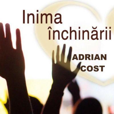 Adrian Cost - Inima Închinării (2020)