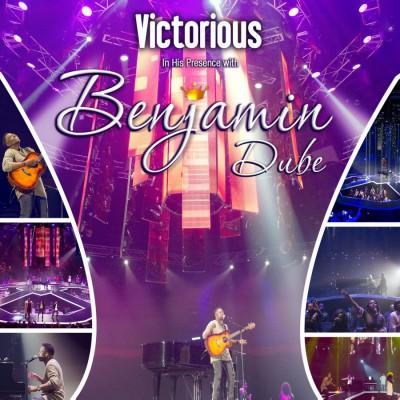 Benjamin Dube - Victorious In His Presence SD2 (2017)