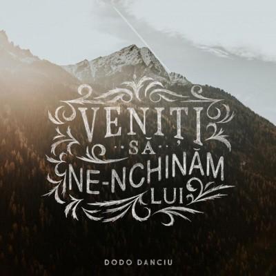 Dodo Danciu - Veniti Sa Ne-Nchinam Lui (2018)