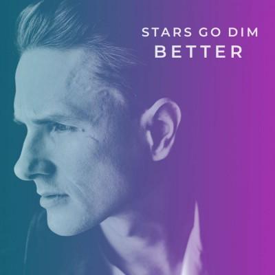 Stars Go Dim - Better EP (2018)