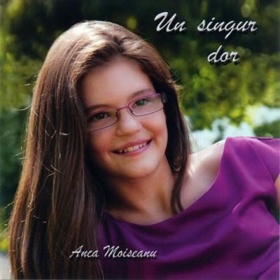 Anca Moiseanu - Un Singur Dor (2012)