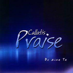 Callatis Praise - De ziua Ta Negative Vol.1