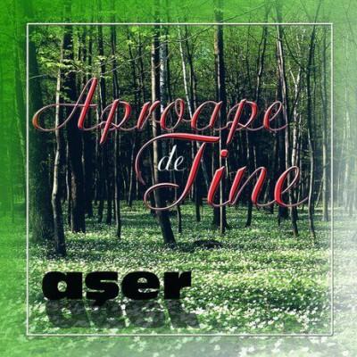 Aser - Aproape de Tine (2002)