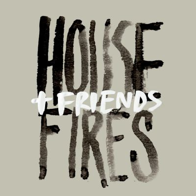 Housefires - Housefires + Friends (Live) (2020)