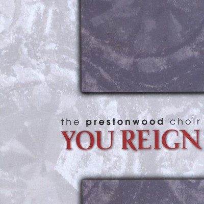The Prestonwood Choir - You Reign (2011)
