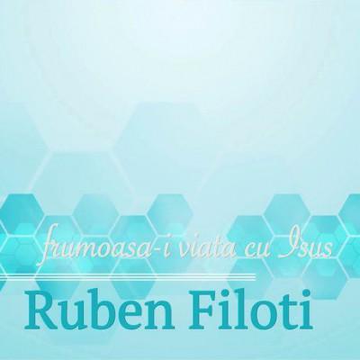 Ruben Filoti - Frumoasa-I viata cu Isus (2006)