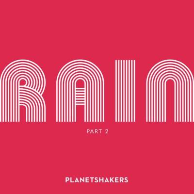 Planetshakers - Rain, Pt. 2 (2019)
