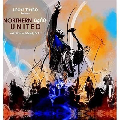 Leon Timbo si Northern Lights United - Invitation To Worship Vol.1 (2018)