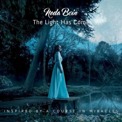 Neda Boin - The Light Has Come (2018)