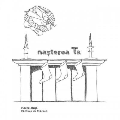 Marcel Ruja - Nasterea Ta (2017)