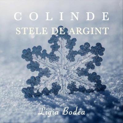 Ligia Bodea - Colinde Stele De Argint (2018)