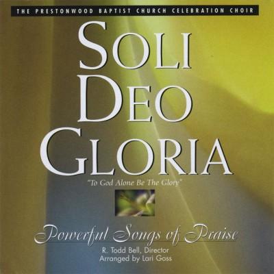 The Prestonwood Choir - Soli Deo Gloria (2010)