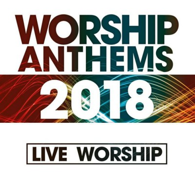 Various Artists - Worship Anthems (2017) [Live] (2018)