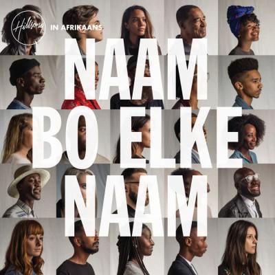 Hillsong In Afrikaans - Naam Bo Elke Naam (2018)