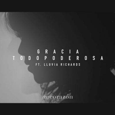 Un Corazón feat Lluvia Richards - Gloria Todopoderosa (2015)
