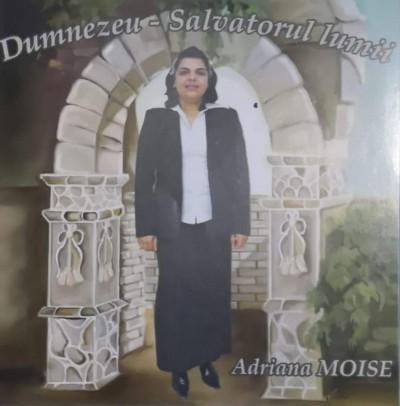 Adriana Moise - Dumnezeu Salvatorul Lumii (2009)