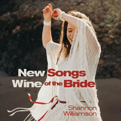 Shannon Williamson - New Wine; Songs of the Bride (2018)
