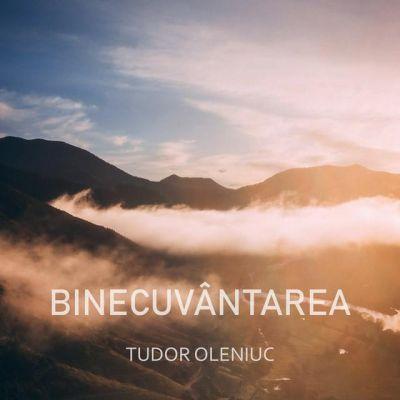Tudor Oleniuc - Binecuvântarea (2020)