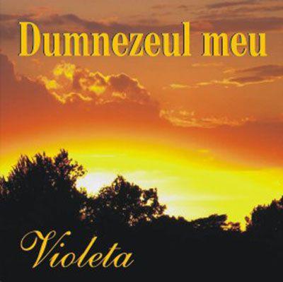 Violeta - Dumnezeul meu