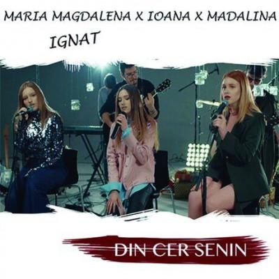 Maria Magdalena & Ioana & Madalina Ignat - Din Cer Senin (2018)