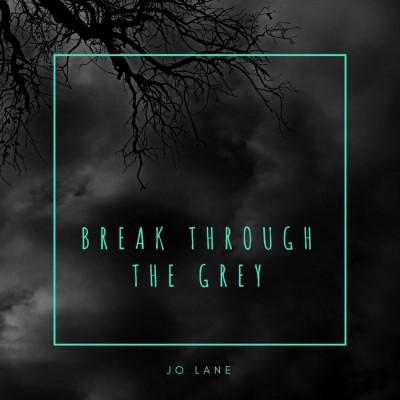 Jo Lane - Break Through the Grey (2018)