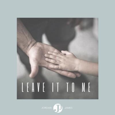 Jordan James - Leave It to Me (2018)