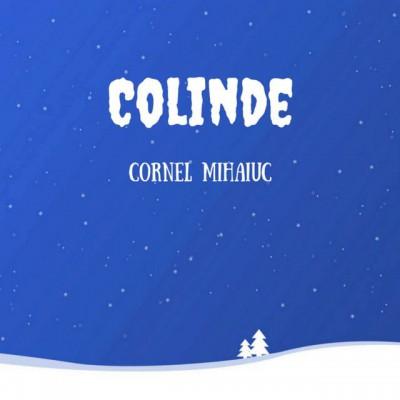 Cornel Mihaiuc - Colinde (2016)