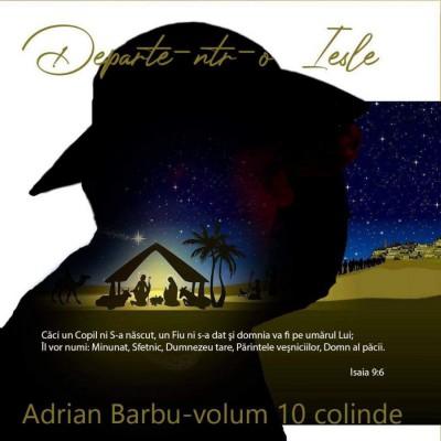 Adrian Barbu - Departe Într-o Iesle Vol. 10 (2019)