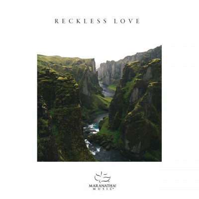 Maranatha! Music - Reckless Love (feat. Adam Smucker) (2018)