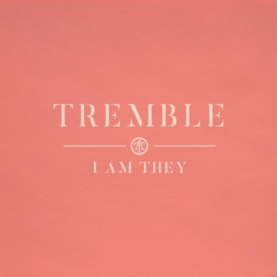 I Am They - Tremble (2018)