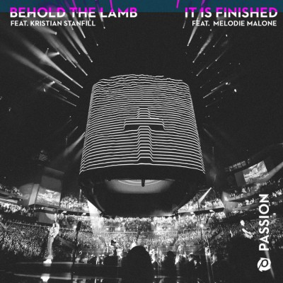 Passion - Behold The Lamb It Is Finished [EP] (2019)