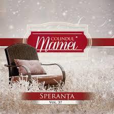 Speranta - Vol.37 - Colindul mamei (2013)