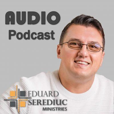 Eduard Serediuc - Redescoperă Evanghelia Partea 2 (2020)