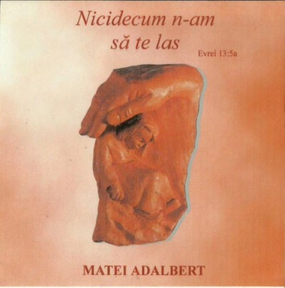 Matei Adalbert - Nicidecum N-am Sa Te Las Vol.2