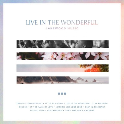 Lakewood Music - Live in the Wonderful (2018)