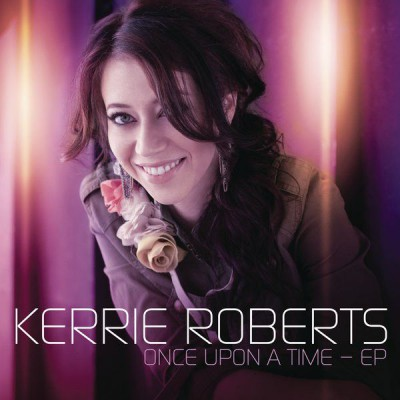Kerrie Roberts - Once Upon a Time EP (2011)