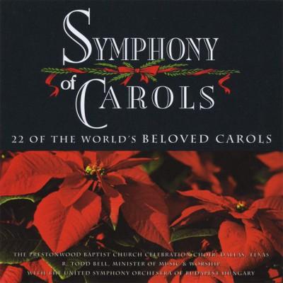 The Prestonwood Choir - Symphony of Carols (2010)